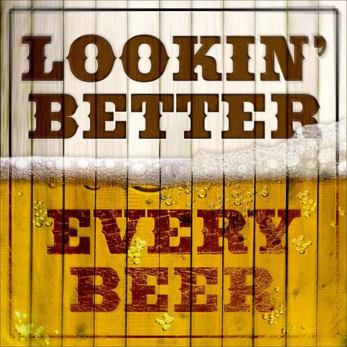 Looking Better Every Beer by Various Artists