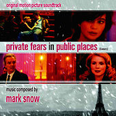 Private Fears In Public Places (Coeurs) by Mark Snow