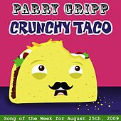 Play & Download Crunchy Taco by Parry Gripp | Napster