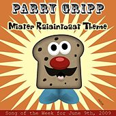 Play & Download Mr. Raisintoast Theme by Parry Gripp | Napster