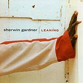 Play & Download Leaning by Sherwin Gardner | Napster