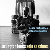 Play & Download Peace That Passes All Understanding by Arlington Jones | Napster