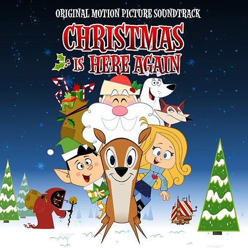 Play & Download Christmas Is Here Again! (Original Soundtrack) by Various Artists | Napster