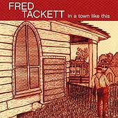 In A Town Like This by Fred Tackett