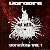 Gorestep Volume 1 - Shift Recordings (Dubstep) by Borgore
