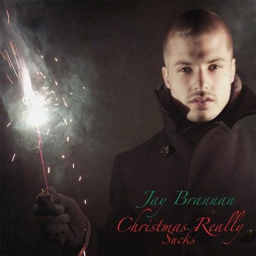 Play & Download Christmas Really Sucks by Jay Brannan | Napster