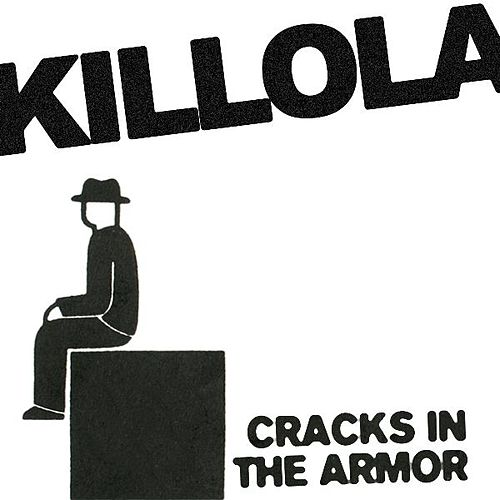 Play & Download Cracks In The Armor (Single) by Killola | Napster