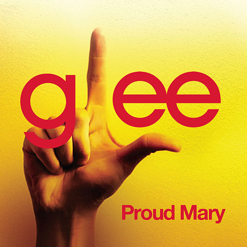 Proud Mary (Glee Cast Version) by Glee Cast