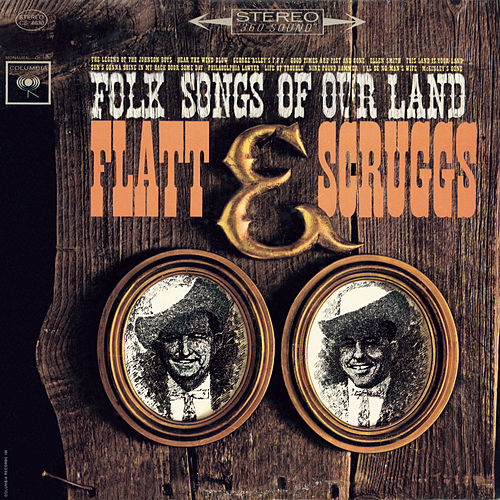 Play & Download Folk Songs Of Our Land by Flatt and Scruggs | Napster
