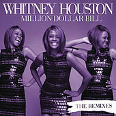 Play & Download Million Dollar Bill Remixes by Whitney Houston | Napster