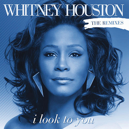 Play & Download I Look To You Remixes by Whitney Houston | Napster