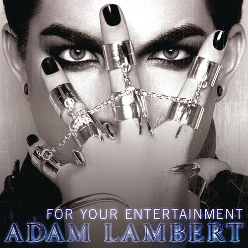 Play & Download For Your Entertainment by Adam Lambert | Napster