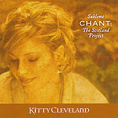 Play & Download Sublime Chant: The Scotland Project by Kitty Cleveland | Napster