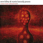 Play & Download Unseen Music Unheard Words by Steve Kilbey | Napster