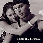 Things That Lovers Do by Kenny Lattimore