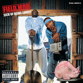 Play & Download Sick Of Being Lonely by Field Mob | Napster