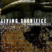 Play & Download The Hammering Process by Living Sacrifice | Napster