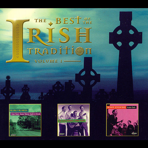 Play & Download The Best Of The Irish Tradition Vol. 1 by Various Artists | Napster