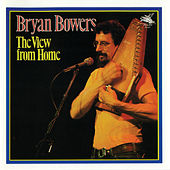 Play & Download The View From Home by Bryan Bowers | Napster