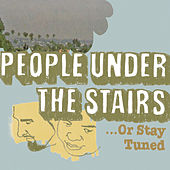 Play & Download ...Or Stay Tuned by People Under The Stairs | Napster