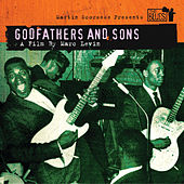 Play & Download Martin Scorsese Presents The Blues: Godfathers and Sons by Various Artists | Napster