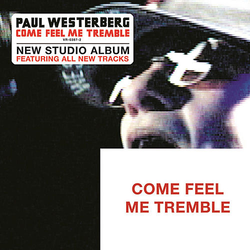 Play & Download Come Feel Me Tremble by Paul Westerberg | Napster