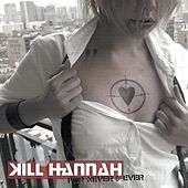 Play & Download For Never and Ever by Kill Hannah | Napster