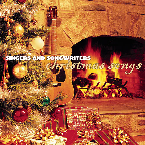 Play & Download Singers And Songwriters: Christmas Songs by Various Artists | Napster