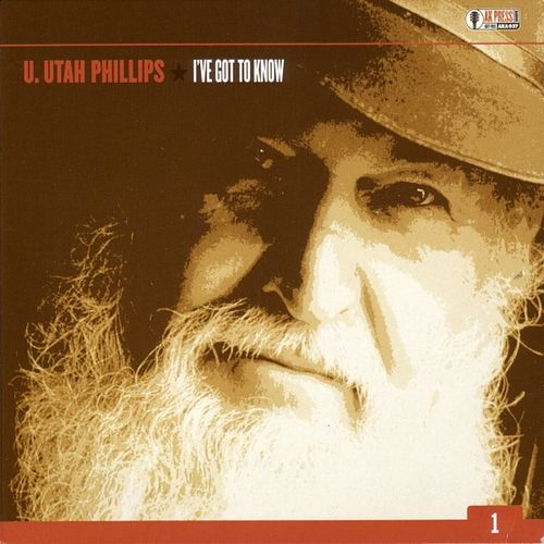 Play & Download I've Got To Know by Utah Phillips | Napster