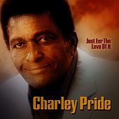 Just For The Love Of It by Charley Pride