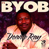 Play & Download It's BYOB by Donnie Ray | Napster