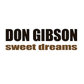 Play & Download Sweet Dreams by Don Gibson | Napster