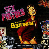 Play & Download Agents Of Anarchy - File 2: Submission by Sex Pistols | Napster