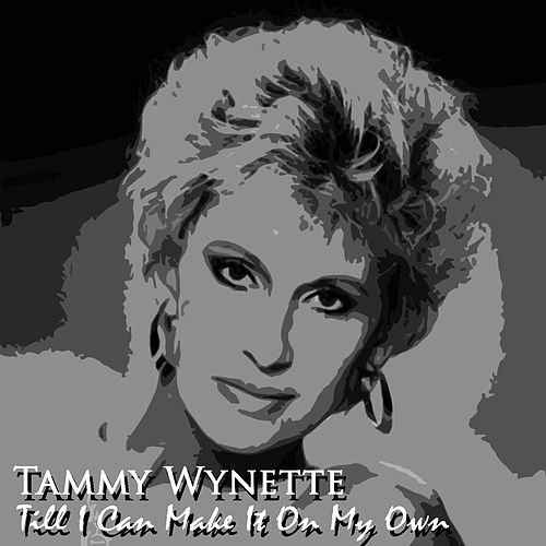 Till I Can Make It On My Own by Tammy Wynette