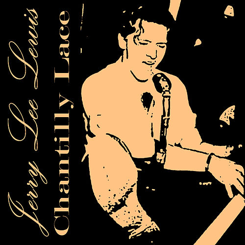 Play & Download Chantilly Lace by Jerry Lee Lewis | Napster