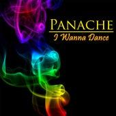 I Wanna Dance by Panache