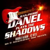 Jean-Pierre Danel Plays The Shadows by Jean-Pierre Danel