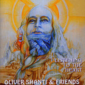 Play & Download Listening to The Heart by Oliver Shanti | Napster
