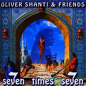 Seven Times Seven by Oliver Shanti
