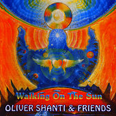 Play & Download Walking On The Sun by Oliver Shanti | Napster