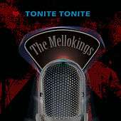 Play & Download Tonite, Tonite by The Mello-Kings   Napster
