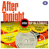 After Tonight: Ember Beat Vol. 3 (1966-67) by Various Artists