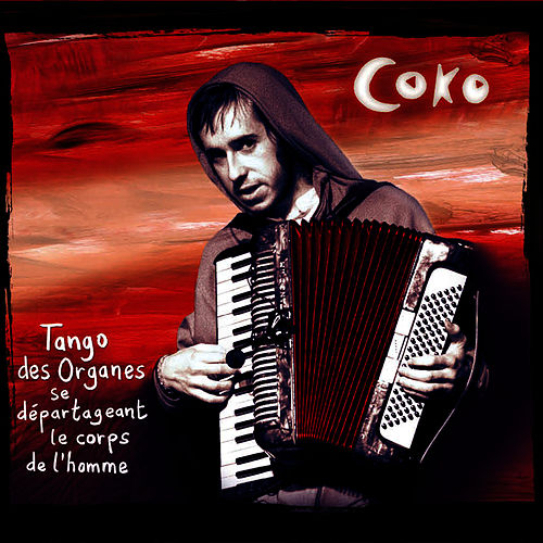 Play & Download Tango Des Organes Se Départageant Le Corps De L'homme by Coko | Napster