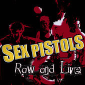 Play & Download Raw And Live by Sex Pistols | Napster