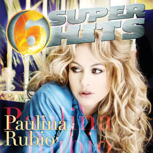 Play & Download 6 Super Hits by Paulina Rubio | Napster