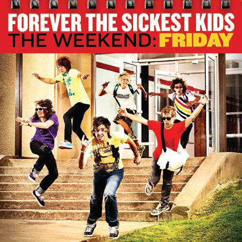 Play & Download The Weekend: Friday by Forever the Sickest Kids | Napster