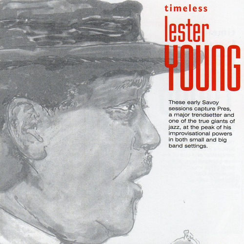 Play & Download Timeless: Lester Young by Lester Young | Napster