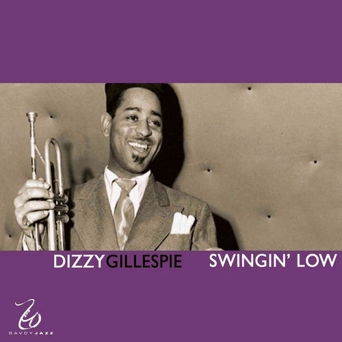 Play & Download Swingin' Low by Dizzy Gillespie | Napster