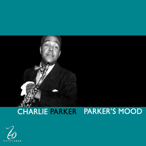 Play & Download Parker's Mood by Charlie Parker | Napster