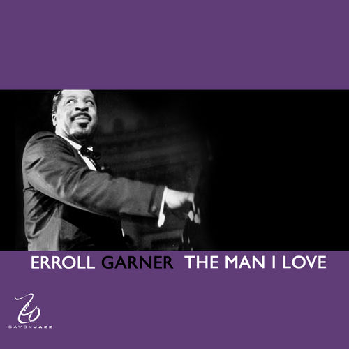 Play & Download The Man I Love by Erroll Garner | Napster